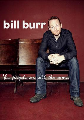 Bill Burr: You Peopl